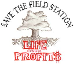 Save the Field Station, Life Over Profit!